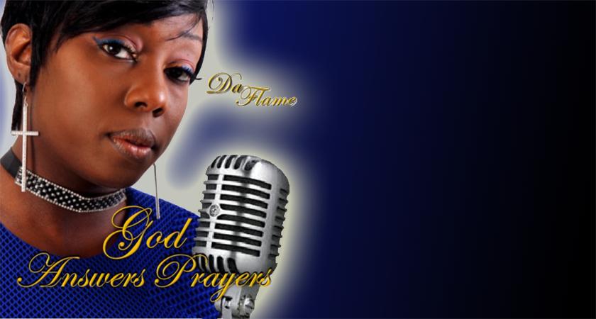 """""""God Answers Prayer"""" – Da Flame"""